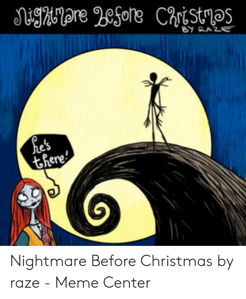 Nightmare Before Christmas Memes.Segmtare 2eore Cestmos By Raze He S There Nightmare Before