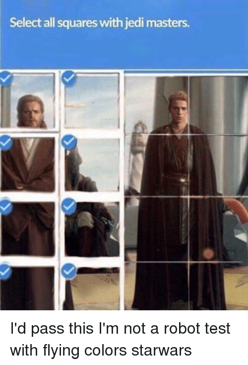 Jedi, Memes, and Masters: Select all squares with jedi masters. I'd pass this I'm not a robot test with flying colors starwars