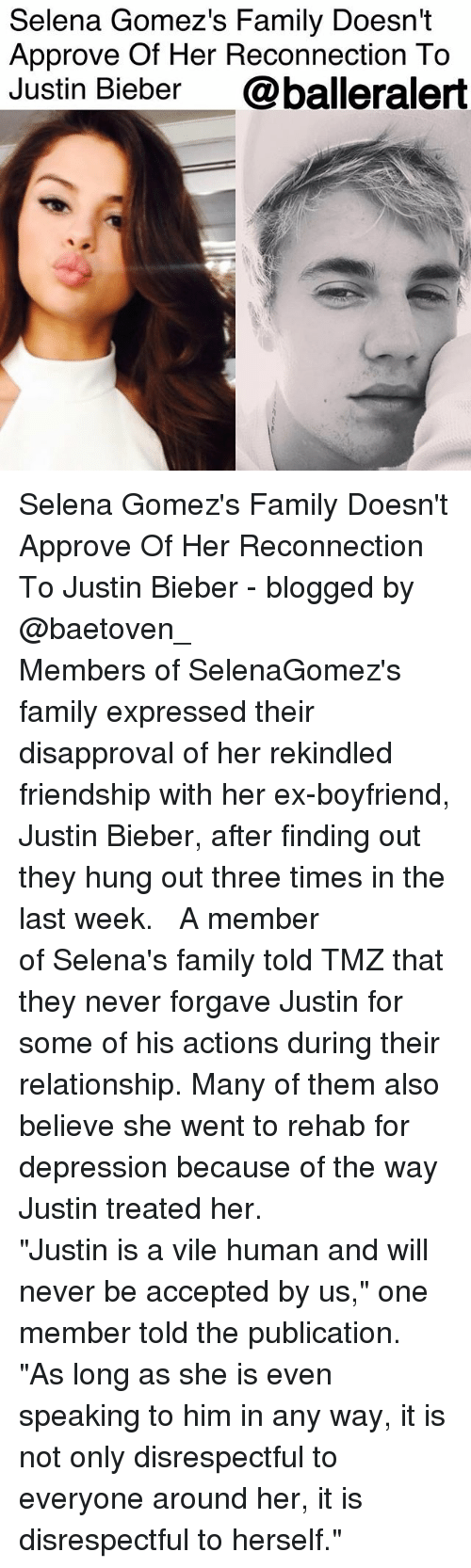 """Disapproval: Selena Gomez's Family Doesn't  Approve Of Her Reconnection To  Justin Bieber @balleralert Selena Gomez's Family Doesn't Approve Of Her Reconnection To Justin Bieber - blogged by @baetoven_ ⠀⠀⠀⠀⠀⠀⠀ ⠀⠀⠀⠀⠀⠀⠀ Members of SelenaGomez's family expressed their disapproval of her rekindled friendship with her ex-boyfriend, Justin Bieber, after finding out they hung out three times in the last week. ⠀⠀⠀⠀⠀⠀⠀ ⠀⠀⠀⠀⠀⠀⠀ A member of Selena's family told TMZ that they never forgave Justin for some of his actions during their relationship. Many of them also believe she went to rehab for depression because of the way Justin treated her. ⠀⠀⠀⠀⠀⠀⠀ ⠀⠀⠀⠀⠀⠀⠀ """"Justin is a vile human and will never be accepted by us,"""" one member told the publication. """"As long as she is even speaking to him in any way, it is not only disrespectful to everyone around her, it is disrespectful to herself."""" ⠀⠀⠀⠀⠀⠀⠀"""