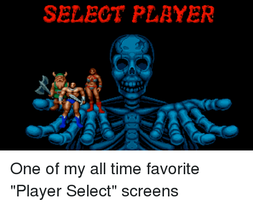 "Time, Player, and One: SELEOT PLAYER One of my all time favorite ""Player Select"" screens"