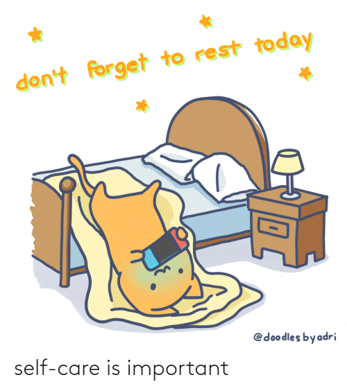 Self Care Is: self-care is important