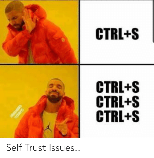 trust: Self Trust Issues..