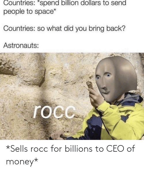 Billions: *Sells rocc for billions to CEO of money*