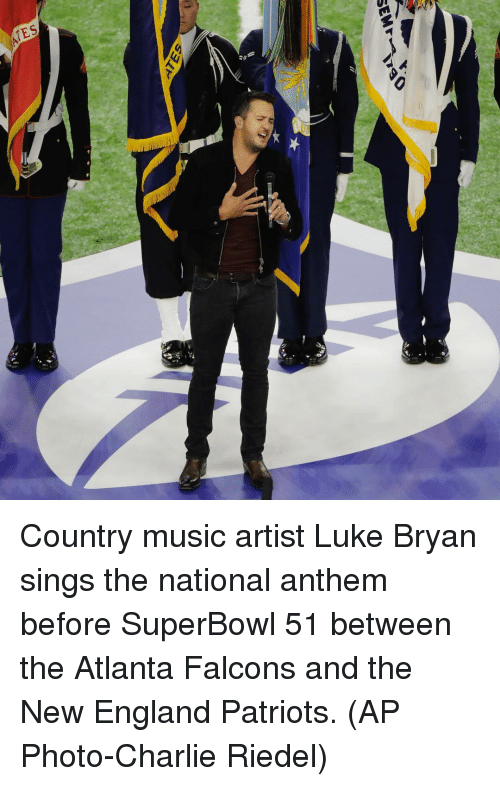 Memes, New England Patriots, and National Anthem: SEM  SELF Country music artist Luke Bryan sings the national anthem before SuperBowl 51 between the Atlanta Falcons and the New England Patriots. (AP Photo-Charlie Riedel)