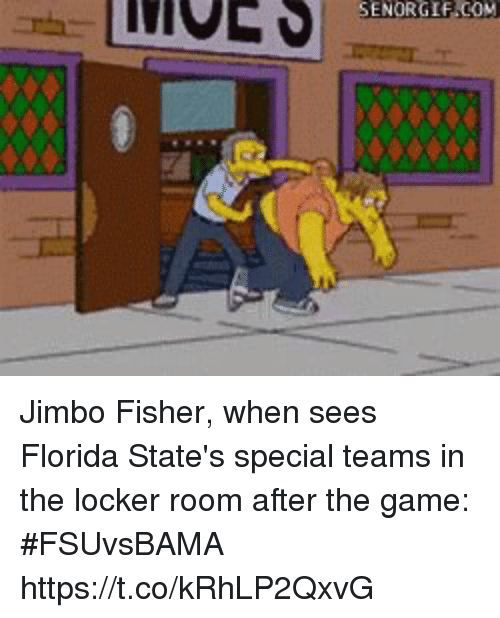 Sports, The Game, and Florida: SENORGIF.COM Jimbo Fisher, when sees Florida State's special teams in the locker room after the game: #FSUvsBAMA https://t.co/kRhLP2QxvG