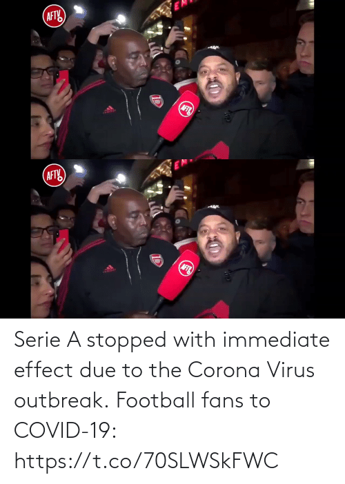 Immediate: Serie A stopped with immediate effect due to the Corona Virus outbreak.  Football fans to COVID-19:  https://t.co/70SLWSkFWC