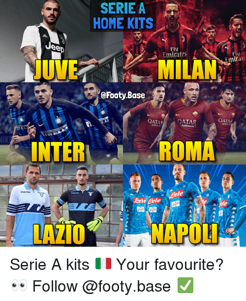Lete: SERIEA  HOME KITS  Uee0  Fly  Emirates  Fly  mirave  Fl  @Footy Base  OATAR  OATAR  AIRWAY  QATAR  AIRWAY  ALD  IROMA  NTER  Lete Cete  LAZIO  NAPOL Serie A kits 🇮🇹 Your favourite? 👀 Follow @footy.base ✅