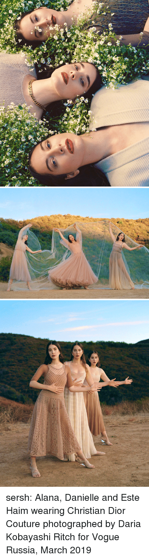 Tumblr, Blog, and Russia: sersh: Alana, Danielle and Este Haim wearing Christian Dior Couturephotographed by Daria Kobayashi Ritch for Vogue Russia, March 2019