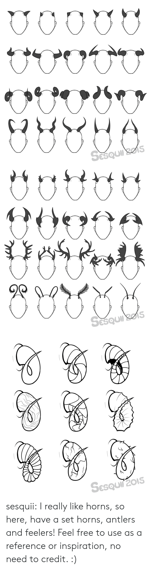 antlers: Sesquirzes   Sesquirzes   SESQUIT201S sesquii: I really like horns, so here, have a set horns, antlers and feelers! Feel free to use as a reference or inspiration, no need to credit. :)