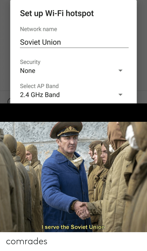 Soviet, Soviet Union, and Band: Set up Wi-Fi hotspot  Network name  Soviet Union  Security  None  Select AP Band  2.4 GHz Band  Iserve the Soviet Union comrades