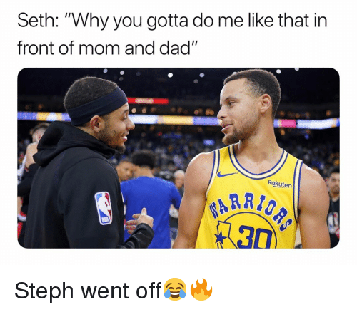 """Why You Gotta: Seth: """"Why you gotta do me like that in  front of mom and dad""""  Rakuten Steph went off😂🔥"""
