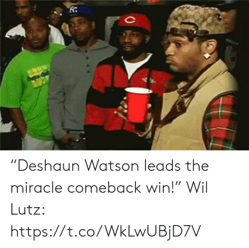 "Sports, Watson, and Win: seww ""Deshaun Watson leads the miracle comeback win!""  Wil Lutz: https://t.co/WkLwUBjD7V"