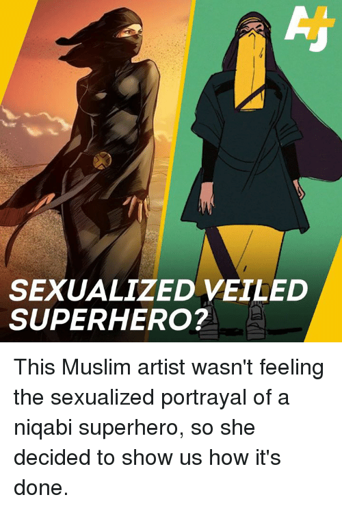 Memes, Muslim, and Superhero: SEXUALIZED VEILED  SUPERHERO? This Muslim artist wasn't feeling the sexualized portrayal of a niqabi superhero, so she decided to show us how it's done.