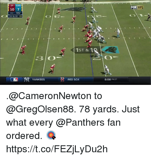 Memes, Nfl, and New York Yankees: SF CAR  i 10 7  i  2ND  9:52  1ST & 10 209  YANKEES  ST & 1  RED SOX  8:08 PM ET  FOX  NFL .@CameronNewton to @GregOlsen88. 78 yards.  Just what every @Panthers fan ordered. 🎯 https://t.co/FEZjLyDu2h