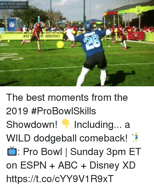 Abc, Disney, and Dodgeball: SFi PRO BOWL  KILLS SHOWDOWN  EPICP  DODGEBALL The best moments from the 2019 #ProBowlSkills Showdown! 👇 Including... a WILD dodgeball comeback! 🤾‍♂️  📺: Pro Bowl | Sunday 3pm ET on ESPN + ABC + Disney XD https://t.co/cYY9V1R9xT