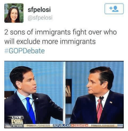 Fight, Who, and Will: sfpelosi  @sfpelosi  2 sons of immigrants fight over who  will exclude more immigrants
