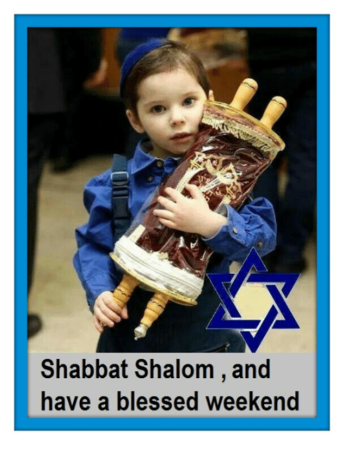 Blessed, Memes, and 🤖: Shabbat Shalom , and  have a blessed weekend