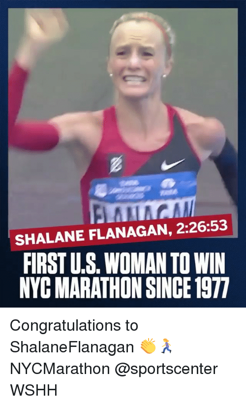 Memes, SportsCenter, and Wshh: SHALANE FLANAGAN, 2:26:53  FIRST U.S. WOMAN TO WIN  NYC MARATHON SINCE 1977 Congratulations to ShalaneFlanagan 👏🏃‍♀️ NYCMarathon @sportscenter WSHH