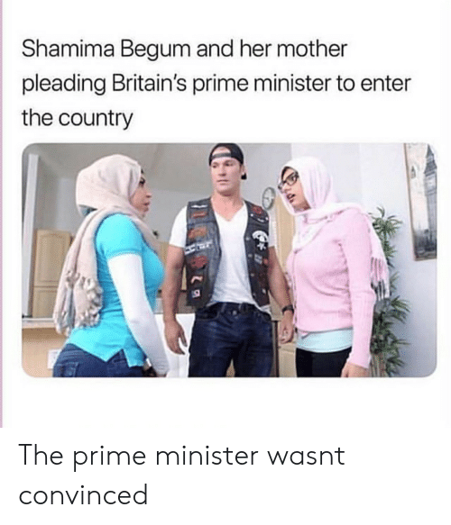 Shamima Begum: Shamima Begum and her mother  pleading Britain's prime minister to enter  the country The prime minister wasnt convinced