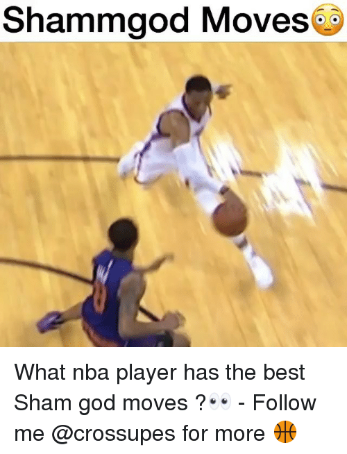 sham: Shammgod Moves@ What nba player has the best Sham god moves ?👀 - Follow me @crossupes for more 🏀