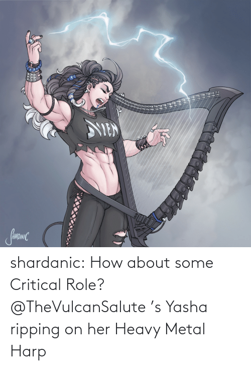 Metal: shardanic:    How about some Critical Role?   @TheVulcanSalute 's Yasha ripping on her Heavy Metal Harp
