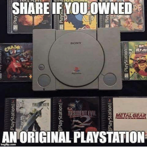 Memes, PlayStation, and Sony: SHARE IF YOU OWNED  SHARE IE YOU OWNED  SONY  RESIDENT EW  METALGEAR  AN ORIGINAL PLAYSTATION