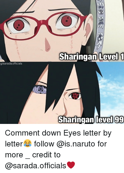 Saradas: Sharingan Level 1  g/sarada.officials  Sharingan level 99 Comment down Eyes letter by letter😂 follow @is.naruto for more _ credit to @sarada.officials❤