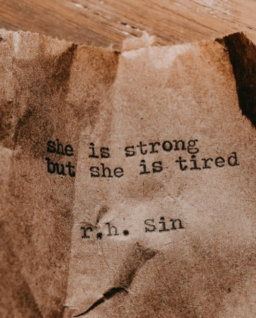 But She: She is strong  but she is tired  rh. Sin