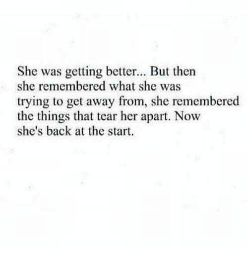 Back, Her, and She: She was getting better... But then  she remembered what she was  trying to get away from, she remembered  the things that tear her apart. Now  she's back at the start