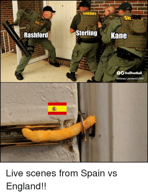 England, Memes, and Live: SHERIFF  SH  SterlingKane  Rashford  OO TrollFootball  Whitney Lambert/USAF Live scenes from Spain vs England!!