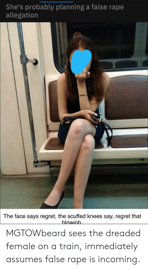 Regret, Rape, and Train: She's probably planning a false rape  allegation  The face says regret, the scuffed knees say, regret that  blowiob MGTOWbeard sees the dreaded female on a train, immediately assumes false rape is incoming.