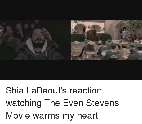 Funny, Shia LaBeouf, and Even Stevens: Shia LaBeouf's reaction watching The Even Stevens Movie warms my heart