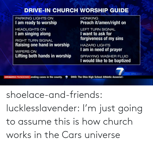 cars: shoelace-and-friends:  lucklesslavender: I'm just going to assume this is how church works in the Cars universe