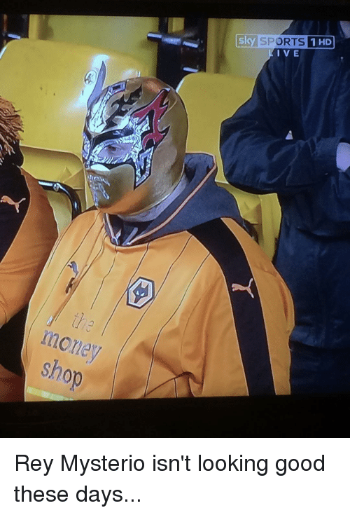 mysterio: shop  Sky SPORTS 1HD  I VE Rey Mysterio isn't looking good these days...