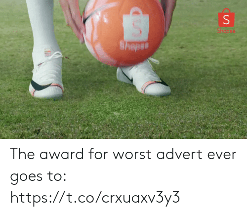 Soccer, For, and Worst: Shopee  Srepan The award for worst advert ever goes to: https://t.co/crxuaxv3y3