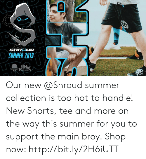Summer, Http, and Shop: SHRECUD  DSUMMER 2019  439 REKT Our new @Shroud summer collection is too hot to handle!  New Shorts, tee and more on the way this summer for you to support the main broy.  Shop now: http://bit.ly/2H6iUTT