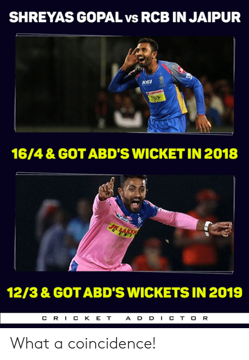 Memes, E.T., and Coincidence: SHREYAS GOPAL vs RCB IN JAIPUR  KEI  16/4 & GOT ABD'S WICKET IN 2018  12/3 & GOT ABD'S WICKETS IN 2019  CRICK E T  A DDI CTOR What a coincidence!