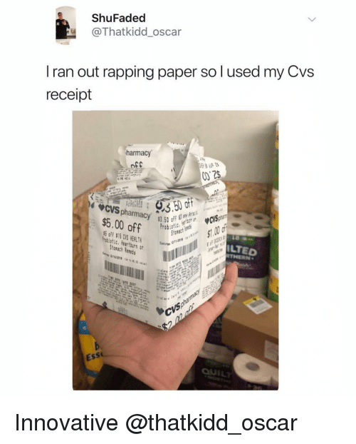 rapping: ShuFaded  @Thatkidd_oscar  I ran out rapping paper so l used my Cvs  receipt  harmacy  off  off $15 CVS HEALT  LTED  Ess Innovative @thatkidd_oscar