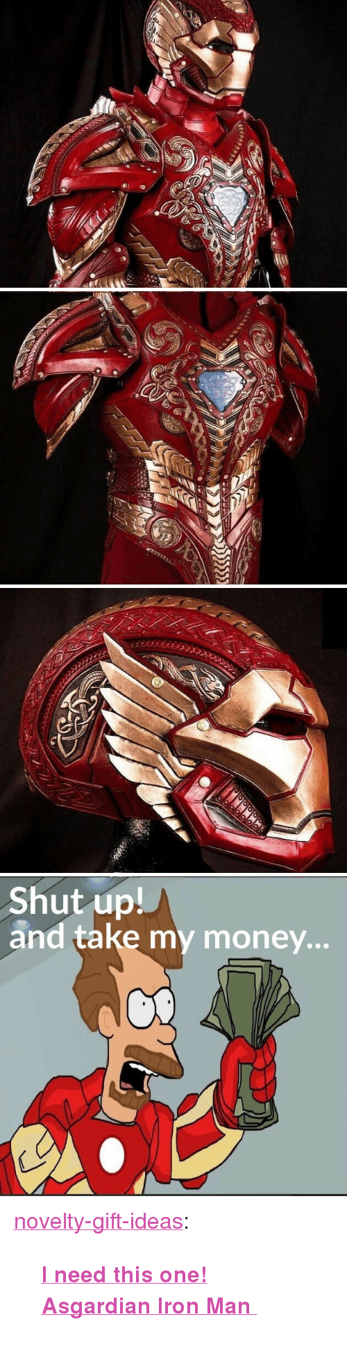 "Shut Up And Take: Shut up!  and take my money... <p><a href=""https://novelty-gift-ideas.tumblr.com/post/160150765313/i-need-this-one-asgardian-iron-man"" class=""tumblr_blog"">novelty-gift-ideas</a>:</p><blockquote><p><b><a href=""https://novelty-gift-ideas.com/prince-armory-custom-creations/"">  I need this one! Asgardian Iron Man  </a></b><br/></p></blockquote>"