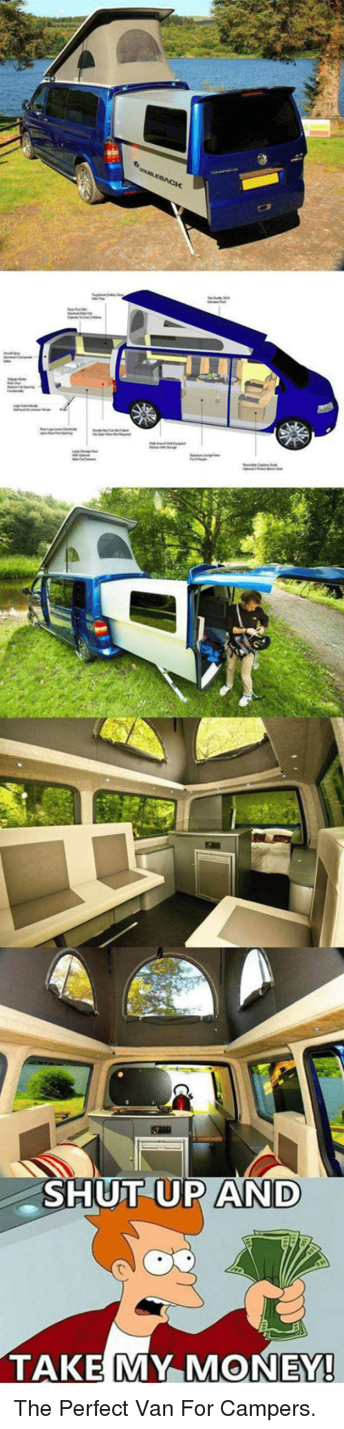 Shut Up And Take: SHUT UP AND  TAKE MY MONEY <p>The Perfect Van For Campers.</p>