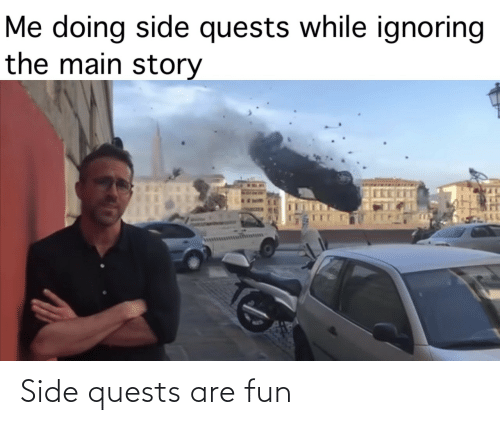 side: Side quests are fun