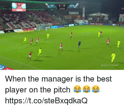 Soccer, Best, and Player: SIF 1-0EFB  21:02  1-0 When the manager is the best player on the pitch 😂😂😂 https://t.co/steBxqdkaQ