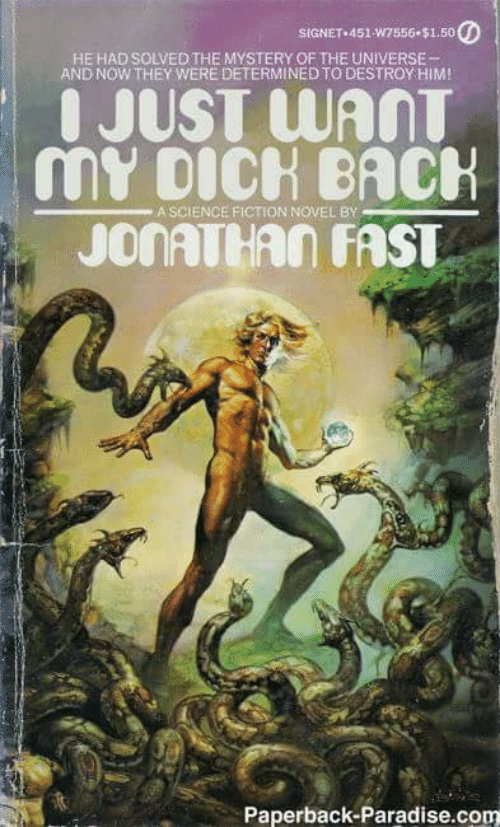 Paradise, Science, and Fiction: SIGNET 451-W7556-$1.50  HE HAD SOLVED THE MYSTERY OF THE UNIVERSE  AND NOW THEY WERE DETERMINED TO DESTROY HIM!  IJUST WANT  MYDICH BACH  JONATHAN FAST  A SCIENCE FICTION NOVEL BY  Paperback-Paradise.com