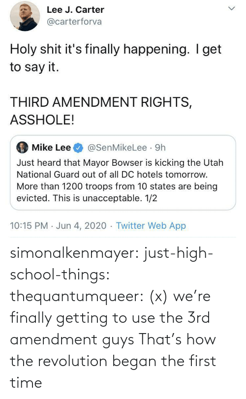 were: simonalkenmayer:  just-high-school-things:  thequantumqueer:   (x)    we're finally getting to use the 3rd amendment guys   That's how the revolution began the first time