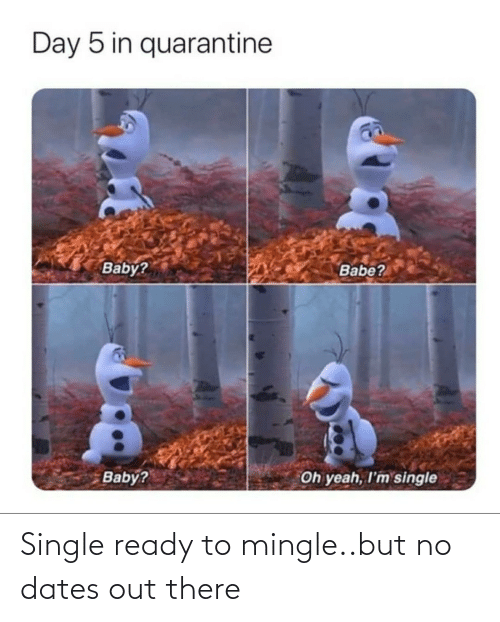 out: Single ready to mingle..but no dates out there