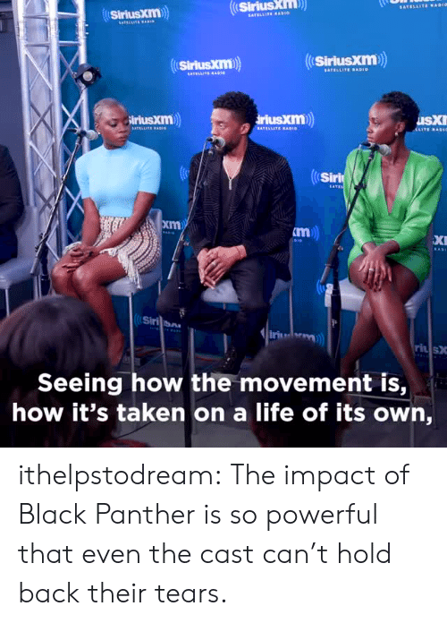 Impactive: Sirius  ki  SiriusXm)  Sirlusxm)  SiriusXIm  iriuskm  Siri  xm  XI  Sirilian  ri s  Seeing how the movement is,  how it's taken on a life of its own, ithelpstodream: The impact of Black Panther is so powerful that even the cast can't hold back their tears.