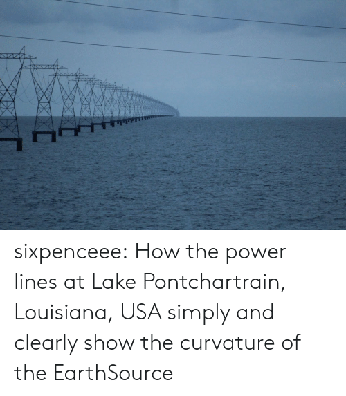 Reddit, Target, and Tumblr: sixpenceee:  How the power lines at Lake Pontchartrain, Louisiana, USA simply and clearly show the curvature of the EarthSource