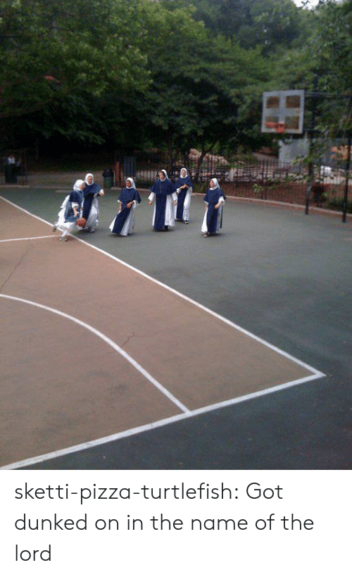 Pizza, Tumblr, and Blog: sketti-pizza-turtlefish: Got dunked on in the name of the lord