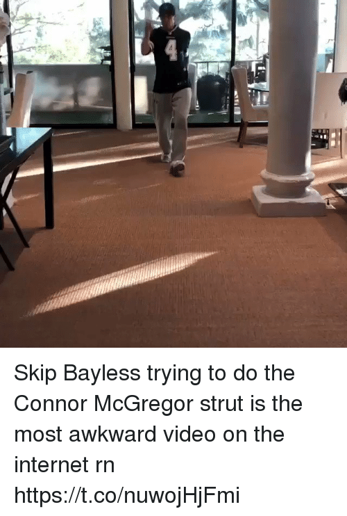 Internet, Nfl, and Skip Bayless: Skip Bayless trying to do the Connor McGregor strut is the most awkward video on the internet rn  https://t.co/nuwojHjFmi