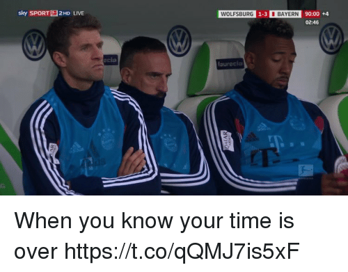 Memes, Live, and Time: sky SPORT  2HD LIVE  1-3 BAYERN 90:00 +4  WOLFSBURG  02:46  cia When you know your time is over https://t.co/qQMJ7is5xF